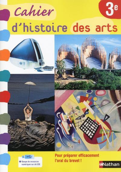 Histoire Des Arts ; 3e ; Cahier