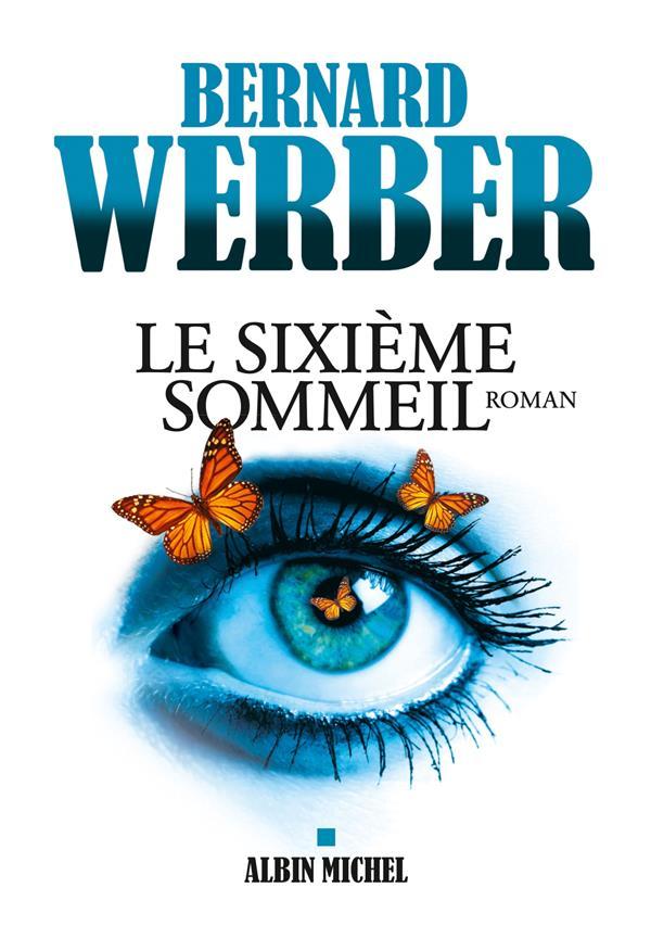 Le sixième sommeil / Bernard Werber | Werber, Bernard (1961-....)