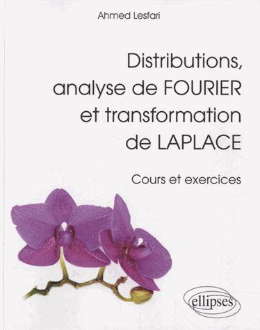 Distributions Analyse De Fourier & Transformation De Laplace Cours & Exercices