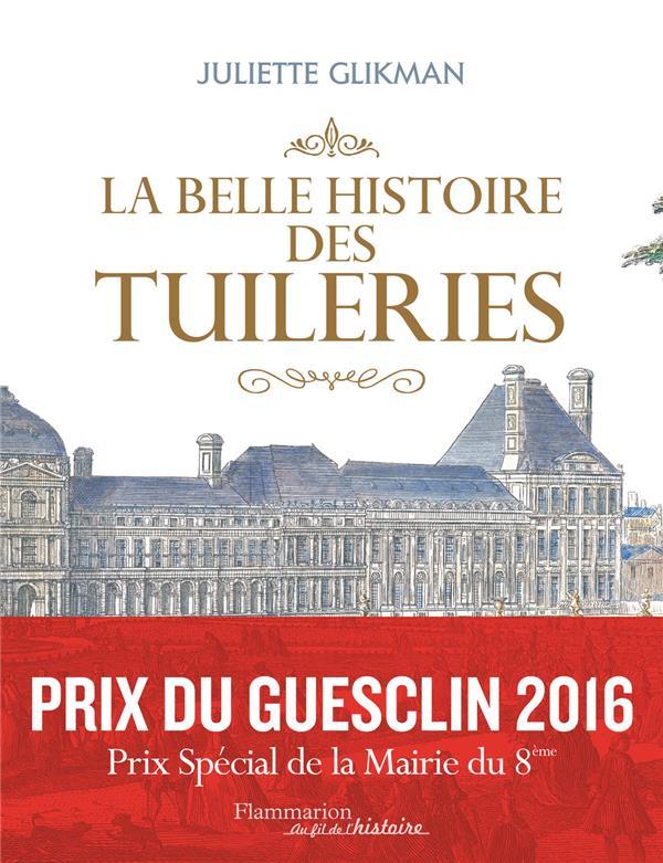 belle histoire des Tuileries (La) | Glikman, Juliette. Auteur