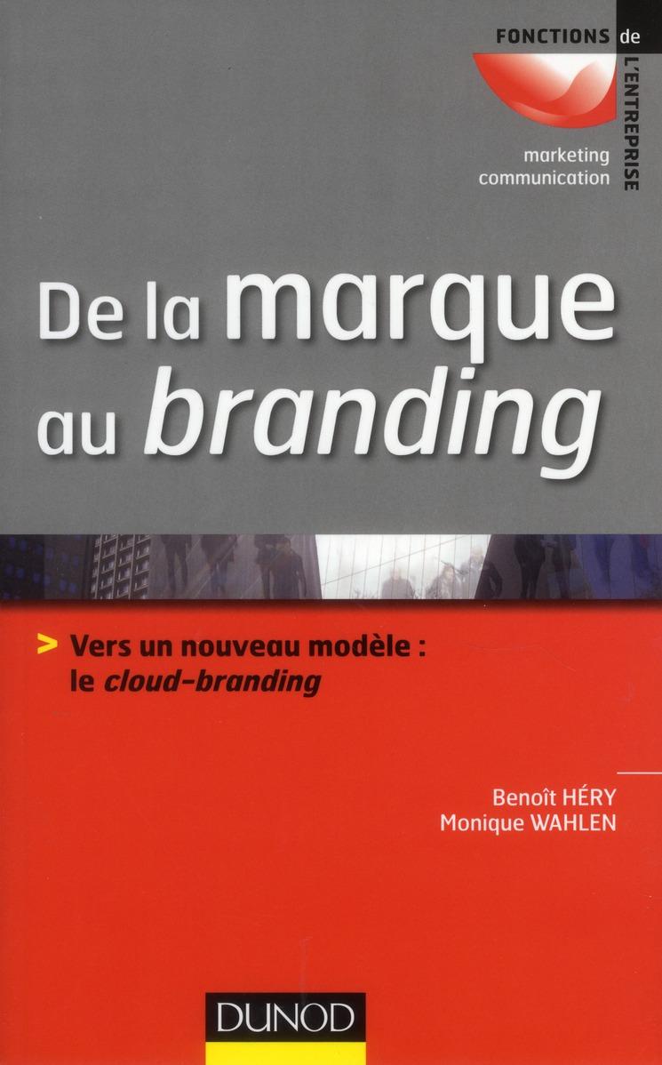 De La Marque Au Branding ; Un Nouveau Deal