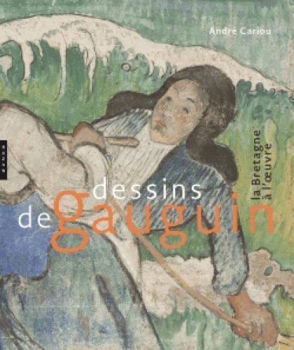 Dessins de gauguin ; la bretagne à l'oeuvre