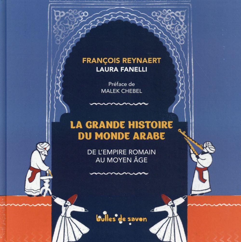 La Grande Histoire Du Monde Arabe ; De L'Empire Romain Au Moyen Age