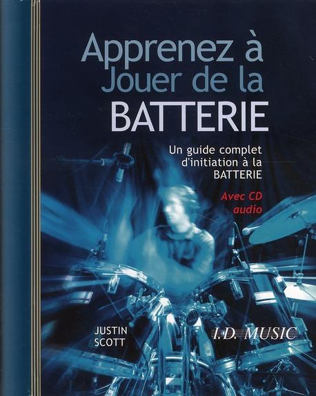 Apprenez A Jouer De La Batterie ; Un Guide Complet D'Initiation A La Batterie