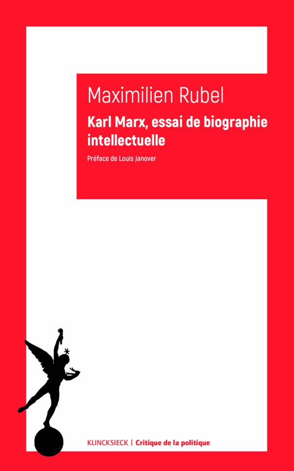 KARL MARX, ESSAI DE BIOGRAPHIE INTELLECTUELLE