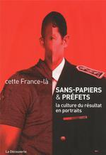 Couverture de Sans papiers & préfets ; la culture du résultat en portraits