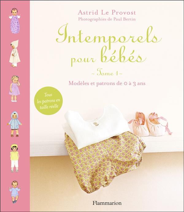 Intemporels Pour Bebes ; Modeles Et Patrons De 0 A 3 Ans