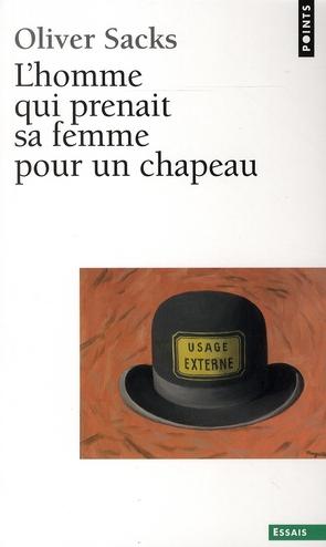 Homme Qui Prenait Sa Femme Pour Un Chapeau, Et Autres Recits Cliniques (L')