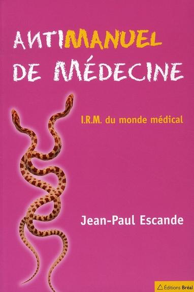 Antimanuel De Medecine ; I.R.M. Du Monde Medical