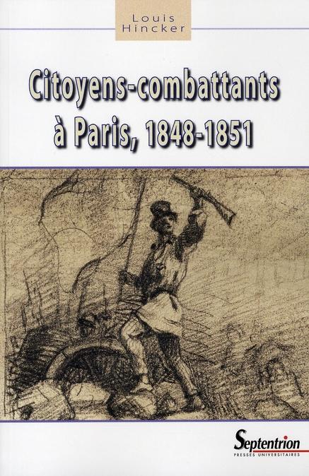 CITOYENS-COMBATTANTS A PARIS 1848-1851