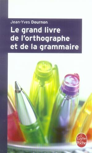 Le Grand Livre De L'Orthographe Et De La Grammaire