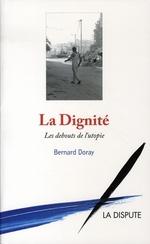 Couverture de La dignité ; les debouts de l'utopie