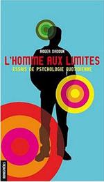 Couverture de L'Homme Aux Limites. Essais De Psychologie Quotidienne