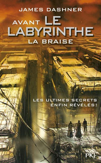 L'épreuve T.5 ; avant le labyrinthe ; la braise