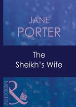 The Sheikh's Wife - Jane Porter
