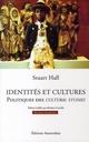 IDENTITES ET CULTURES : POLITIQUES DES CULTURAL STUDIES