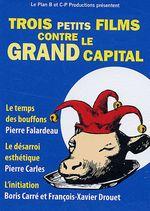 Couverture de Trois petits films contre le grand capital