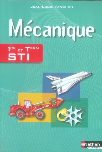 Mecanique ; 1ere Et Terminale Sti ; Livre De L'Eleve (Edition 2007)