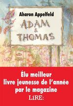 Adam & Thomas - Aharon Appelfeld, Philippe  Dumas