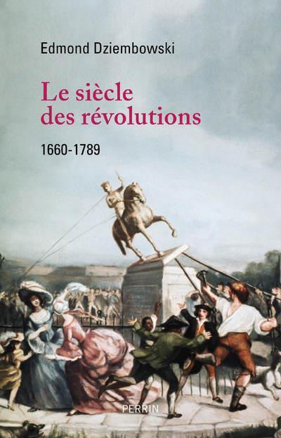 LE SIECLE DES REVOLUTIONS (1660-1789)