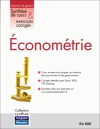 Econometrie ; Synthese De Cours Et Exercices Corriges