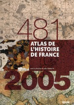 atlas de l'histoire de France (481-2005) - Collectif
