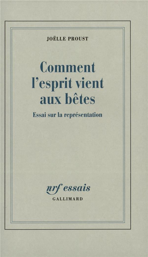 COMMENT L'ESPRIT VIENT AUX BETES : ESSAI SUR LA REPRESENTATION