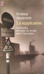 la supplication ; tchernobyl, chroniques du monde apr s l'apocalypse - Svetlana Alexievitch