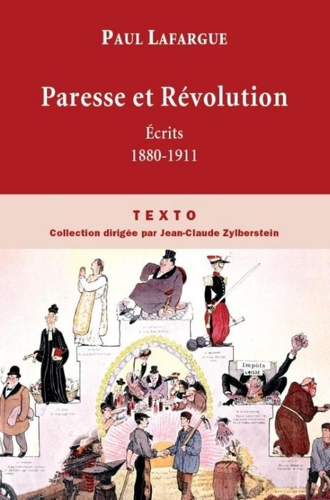 PARESSE ET REVOLUTION (ECRITS 1880-1911)
