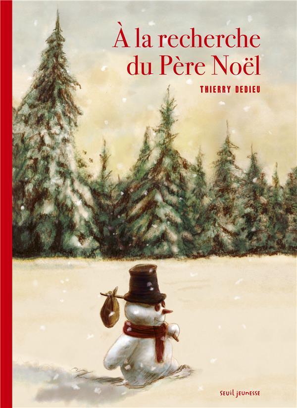 A la recherche du père Noël / Thierry Dedieu | Dedieu, Thierry (1955-....)
