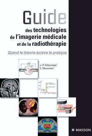 Guide Des Technologies De L'Imagerie Medicale Et De La Radiotherapie