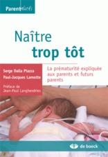 Naitre Trop Tot ; La Prematurite Expliquee Aux Parents Et Futurs Parents