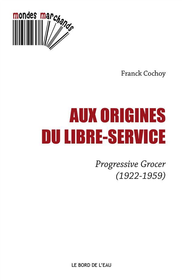 Aux origines du libre-service ; progressive grocer (1922-1959)