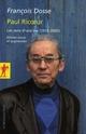 PAUL RICOEUR, LE SENS D'UNE VIE (1913-2005)