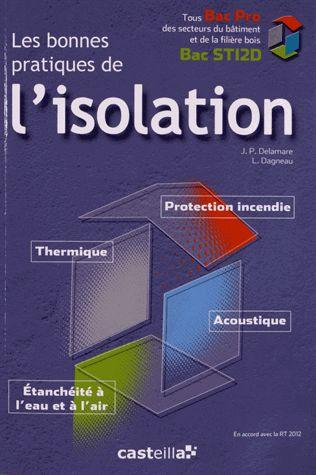 Les Bonnes Pratiques De L'Isolation ; Thermique, Acoustique, Securite Incendie ; Livre De L'Eleve
