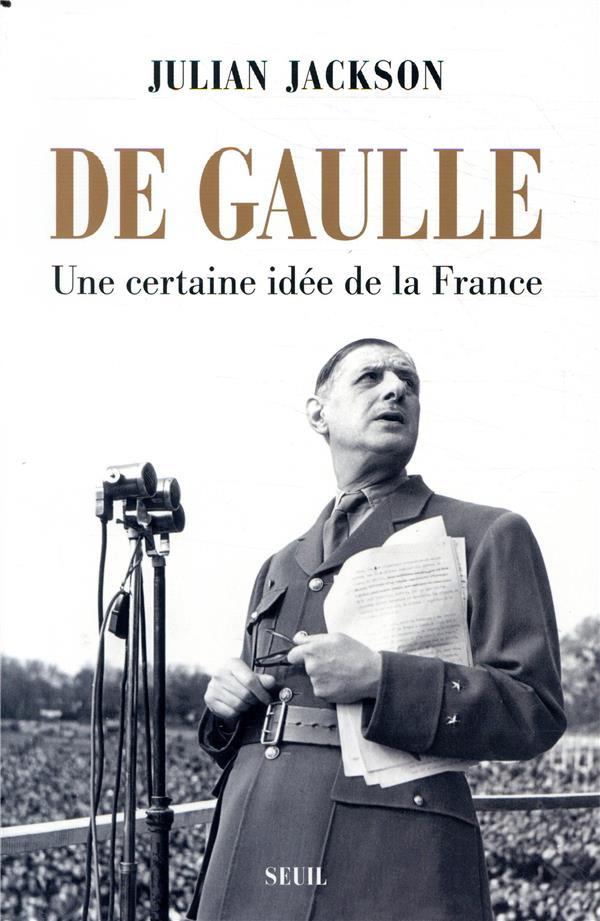 DE GAULLE : UNE CERTAINE IDEE DE LA FRANCE