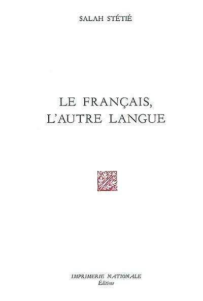 LE FRANCAIS L'AUTRE LANGUE
