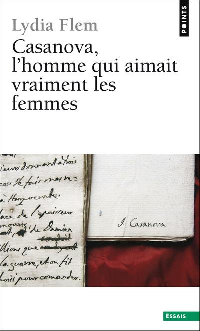 Casanova, L'Homme Qui Aimait Vraiment Les Femmes