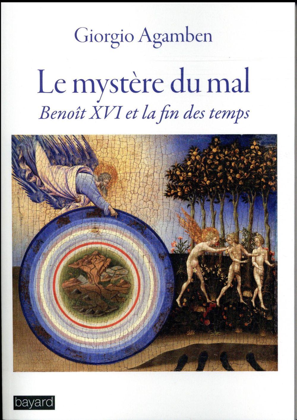 LE MYSTERE DU MAL : BENOIT XVI ET LA FIN DES TEMPS