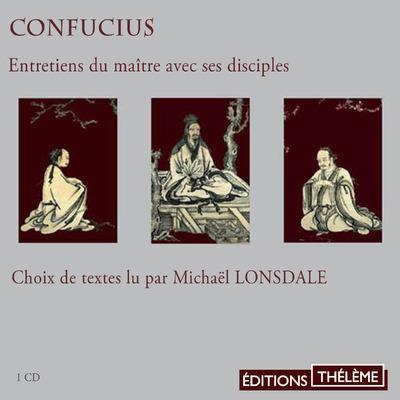 Confucius : entretiens du maître avec ses disciples