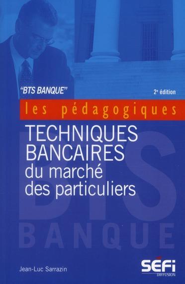 Techniques Bancaires Du Marche Des Particuliers ; Bts Banque (2e Edition)