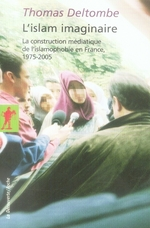 Couverture de L'Islam imaginaire ; la construction médiatique de l'islamophobie en France 1975-2005