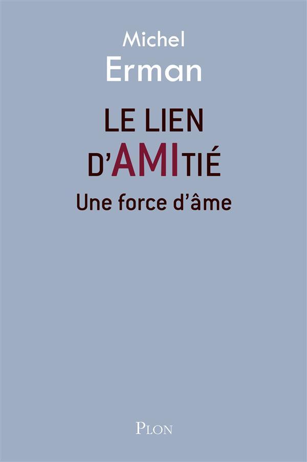 LE LIEN D'AMITIE : UNE FORCE D'AME