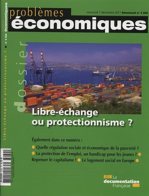 Problemes Economiques T.3032; Libre Echange Ou Protectionisme ?