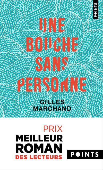 bouche sans personne (Une) : roman | Marchand, Gilles. Auteur