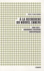 Couverture de À la recherche du nouvel ennemi ; 2001/2025 : rudiments d'histoire contemporaine