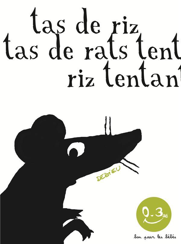 Tas de riz, tas de rats / Dedieu | Dedieu, Thierry (1955-....). Illustrateur