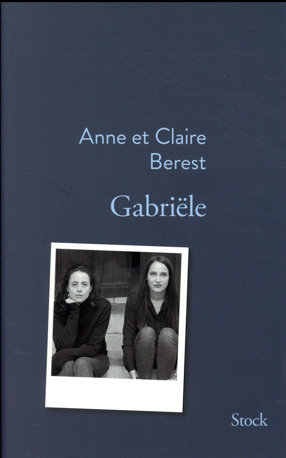 Gabriële | Berest, Anne. Auteur