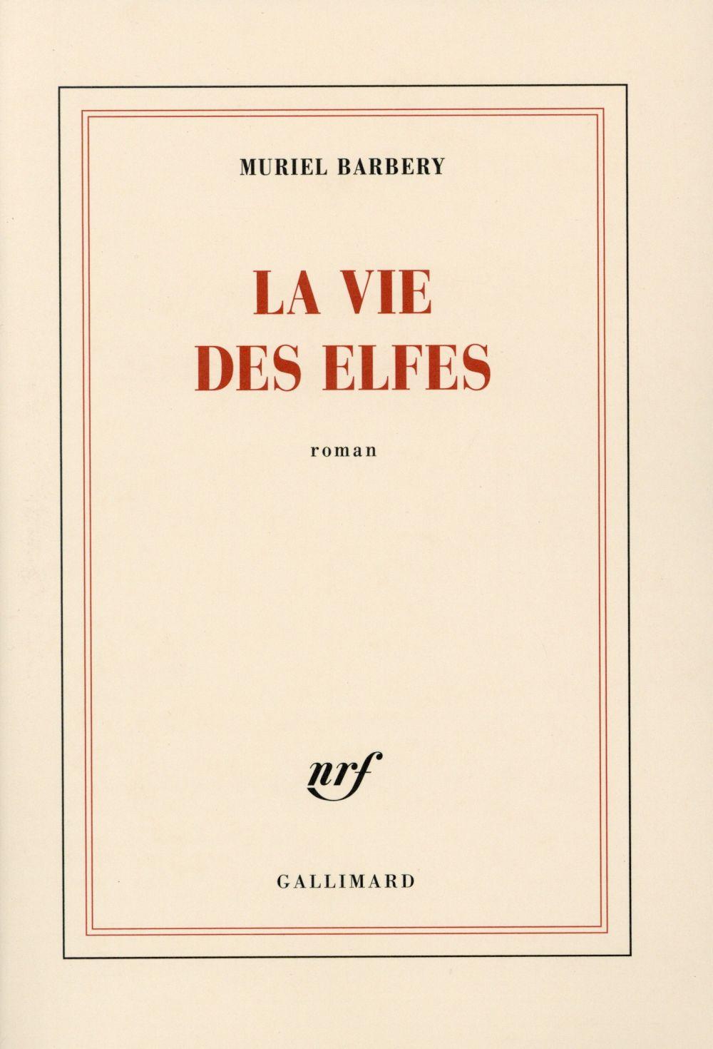 la vie des elfes / Muriel Barbery | Barbery, Muriel (1969-....)