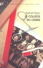le collge du crime ; une contre-enqute du commissaire liberty - Raphal Majan